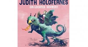 Judith Holofernes – Ein leichtes Schwert