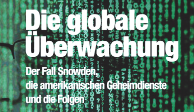 """Glenn Greenwalds Buch """"Die globale Überwachung"""" beschäftigt sich mit dem NSA-Skandal. Bild: Droemer Verlag"""